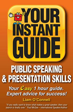 Your Instant Guide: Public Speaking and Presentation skills